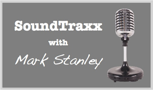 SoundTraxx with Mark Stanley