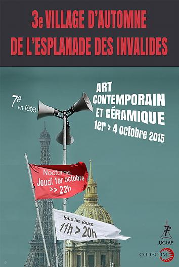 Art Contemporain et Céramique au Village d'Automne, Esplanade des Invalides, Paris 7e – du 1er au 4 octobre 2015 (jeudi 11h-22h | vendredi, samedi, dimanche 11h-20h)